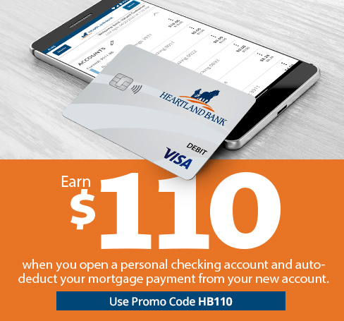 Earn $110 when you open a personal checking account and auto-deduct your mortgage payment from your new account.