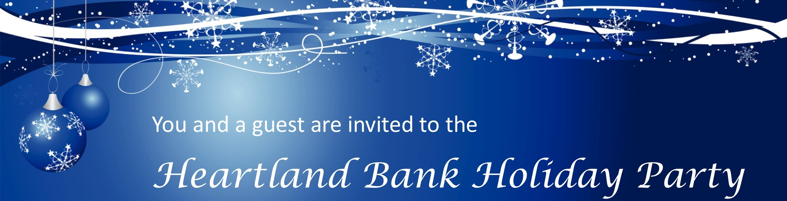 You and a guest are invited to the Heartland Bank Holiday Party