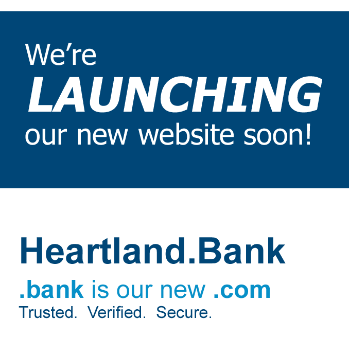 We're launcing a new Wesbite Soon! Heartland.bank