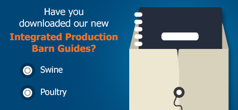 Have you downloaded our new Integrated Production Barn Guides? Swine, Poultry