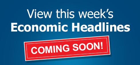 View this week's Economic Headlines: Coming Soon!