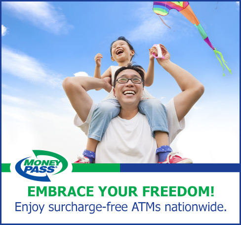 Money Pass- Embrace Your Freedom! Enjoy surcharge-free ATMs nationwide.
