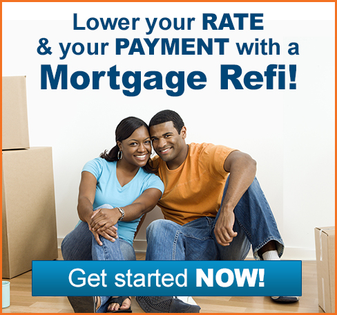 Lower Your Rate & Your Payment with a Mortgage Refi! Get Started Now!