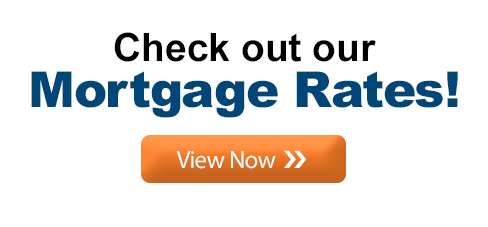 Check out our Mortgage Rates! View Now