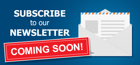 Subscribe to our Newsletter - Coming Soon!